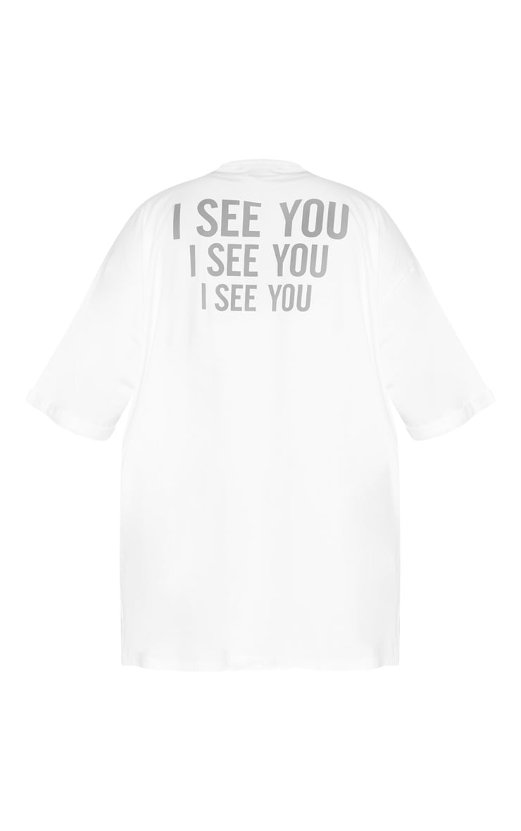 Plus White I See You Oversized Slogan T Shirt Dress 6