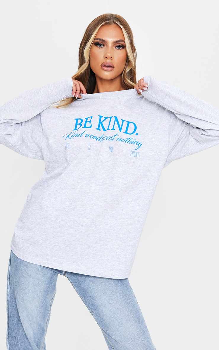 Grey Be Kind Good Words Cost Nothing Printed Long Sleeve T Shirt 1
