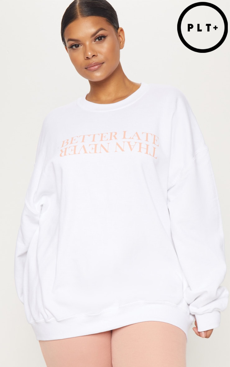 Plus White Better Late Than Never Slogan Oversized Sweater 1