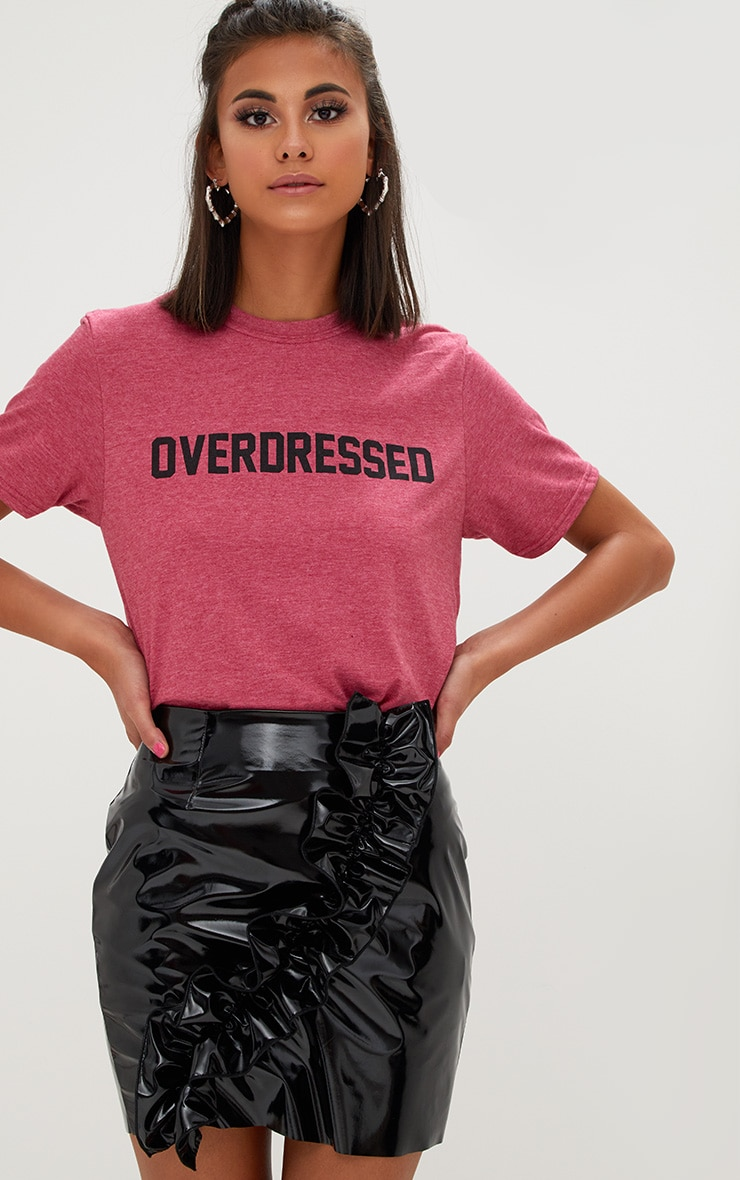 OVERDRESSED Slogan Burgundy T Shirt  1
