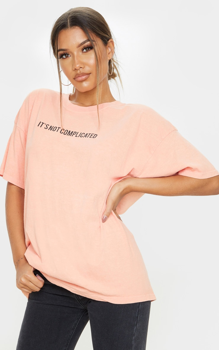 Peach Not Complicated Slogan Washed Oversized T Shirt 1