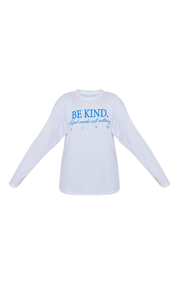 White Be Kind Good Words Cost Nothing Printed Long Sleeve T Shirt 5