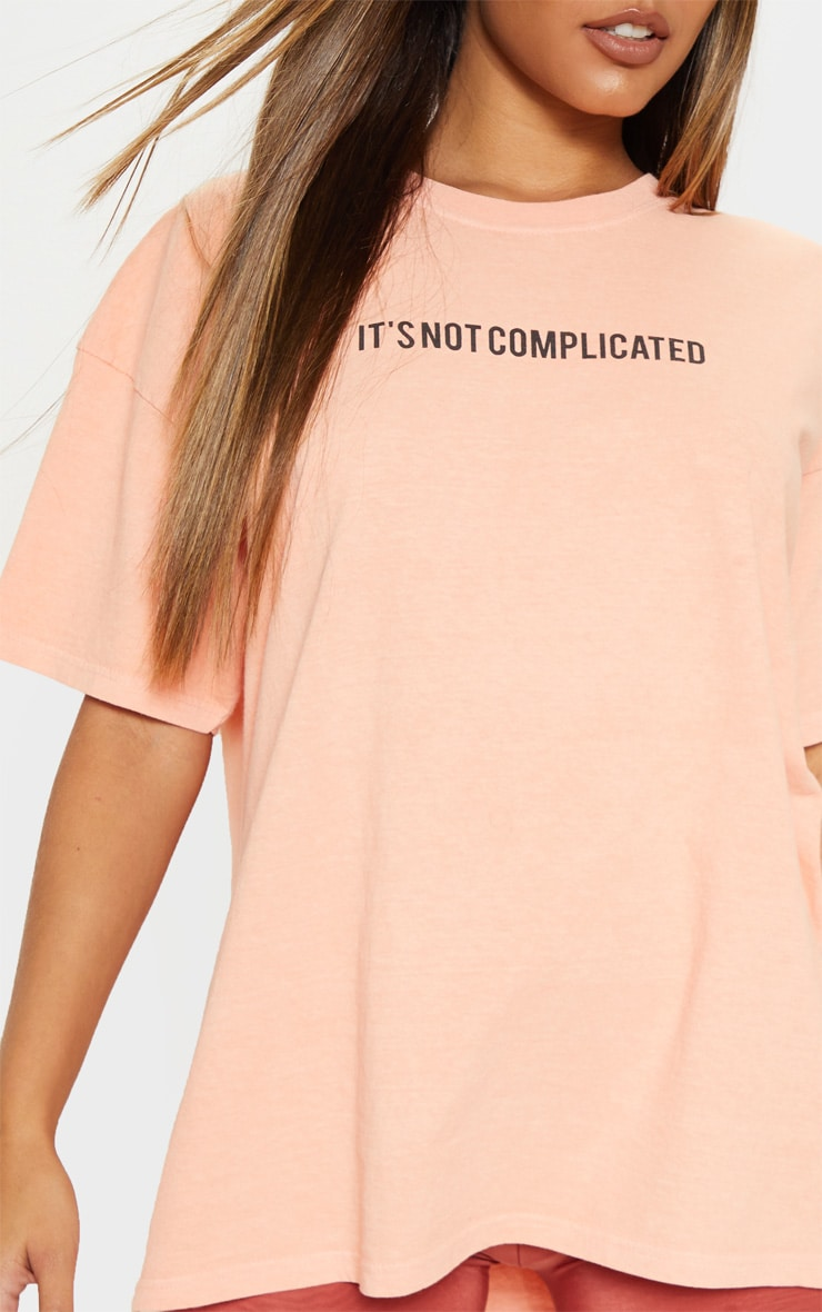Peach Not Complicated Slogan Washed Oversized T Shirt 5