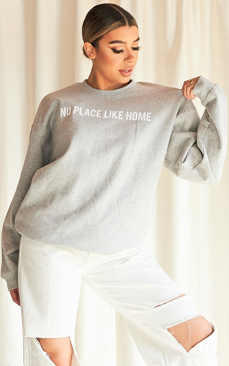 Grey No Place Like Home Slogan Sweater 1
