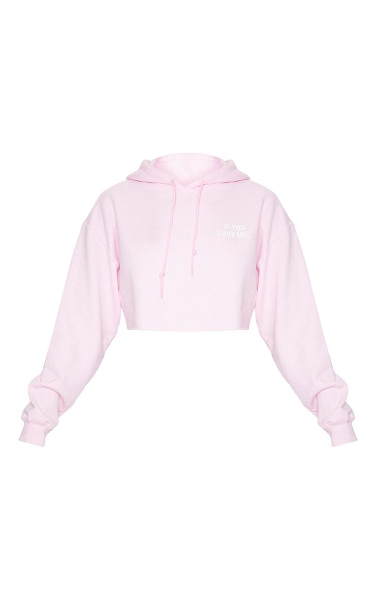 Baby Pink If You Love Me Slogan Crop Hoodie  3