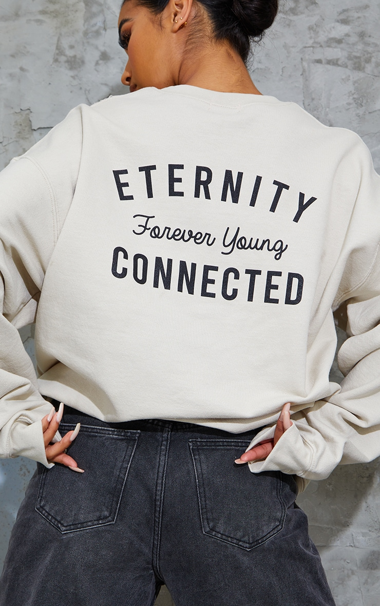 Sand Eternity Forever Young Slogan Back Printed Sweat 4