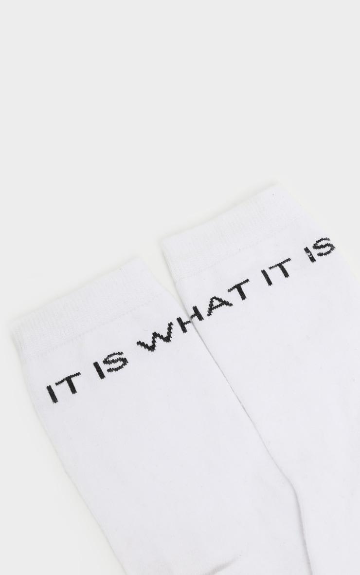 White It Is What It Is Slogan Socks 3