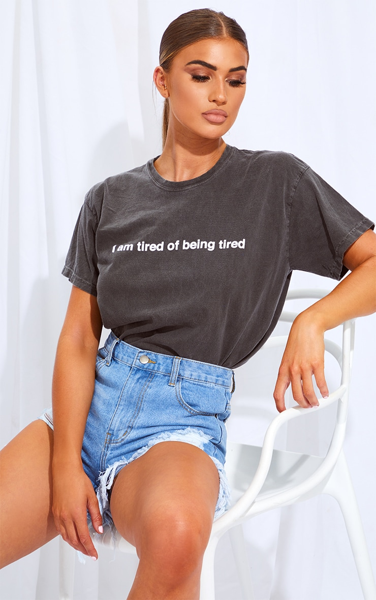Grey Tired Of Being Tired Printed Washed T Shirt 1