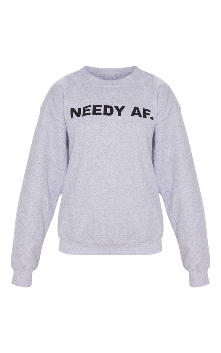 Grey Needy AF Slogan Sweater 3