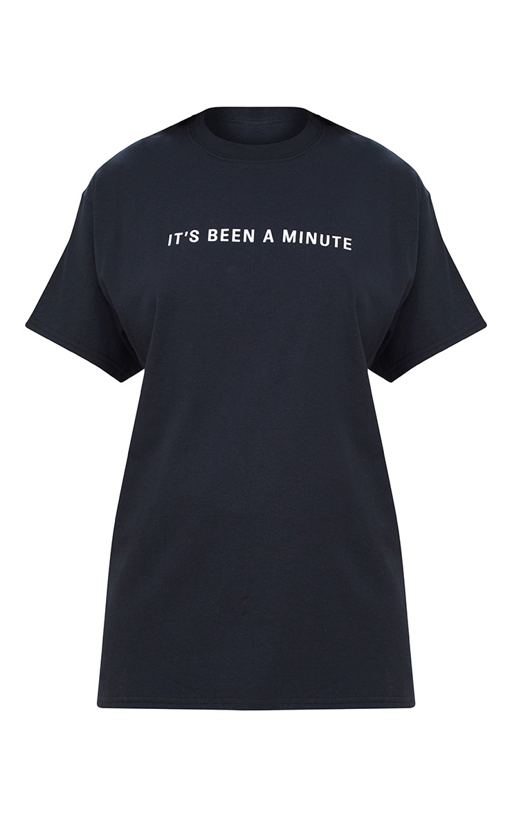 Black It's Been A Minute Slogan T Shirt  3