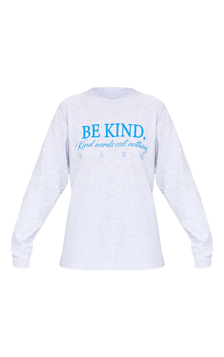 Grey Be Kind Good Words Cost Nothing Printed Long Sleeve T Shirt 5