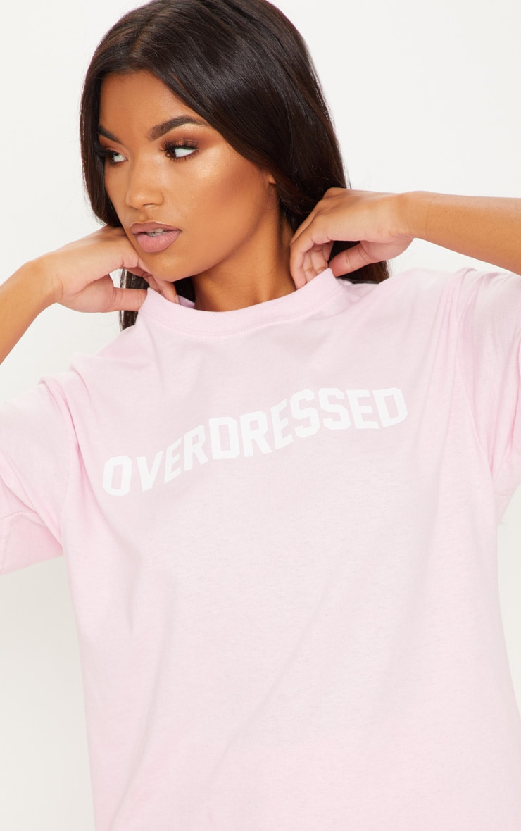 Baby Pink Overdressed Slogan Oversized T Shirt 5