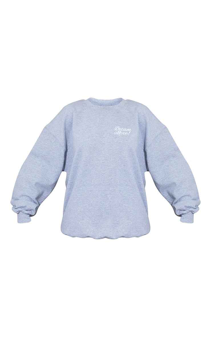 Grey Dream More Slogan Embroidered Sweatshirt 5