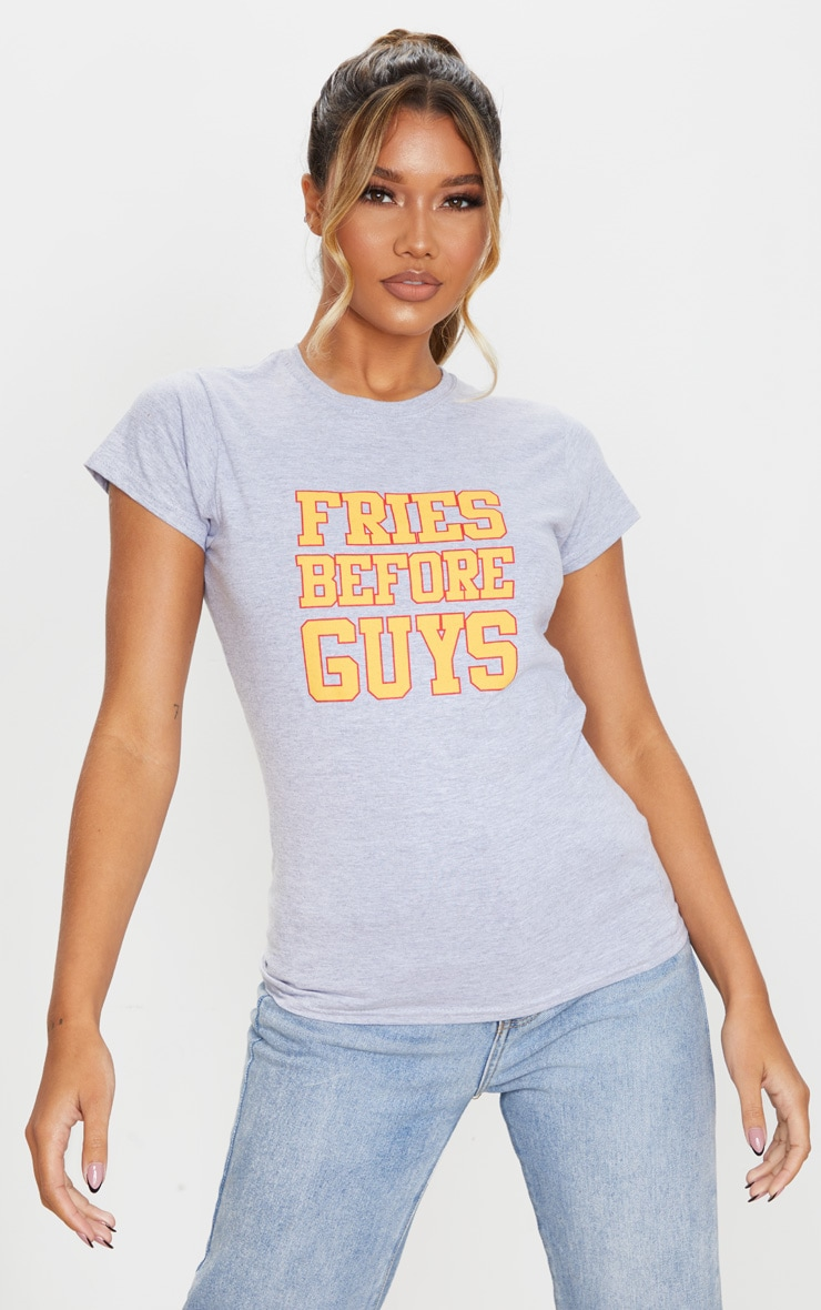 Grey Fries Before Guys Slogan Fitted T Shirt 1