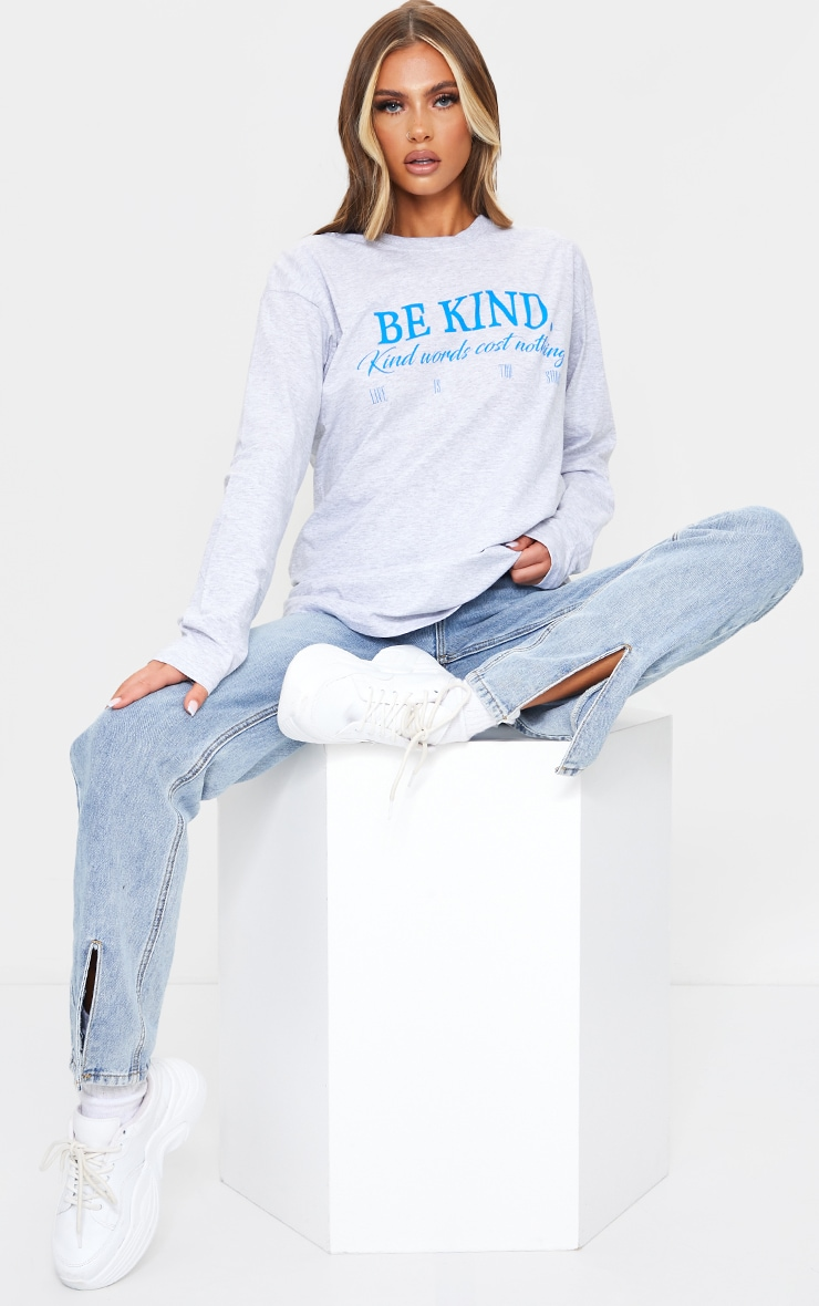 Grey Be Kind Good Words Cost Nothing Printed Long Sleeve T Shirt 3