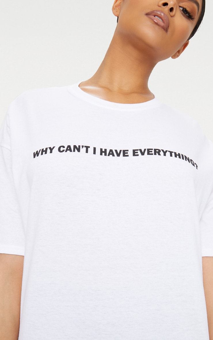 Plus White Why Can't I Have Everything Slogan T-Shirt 5