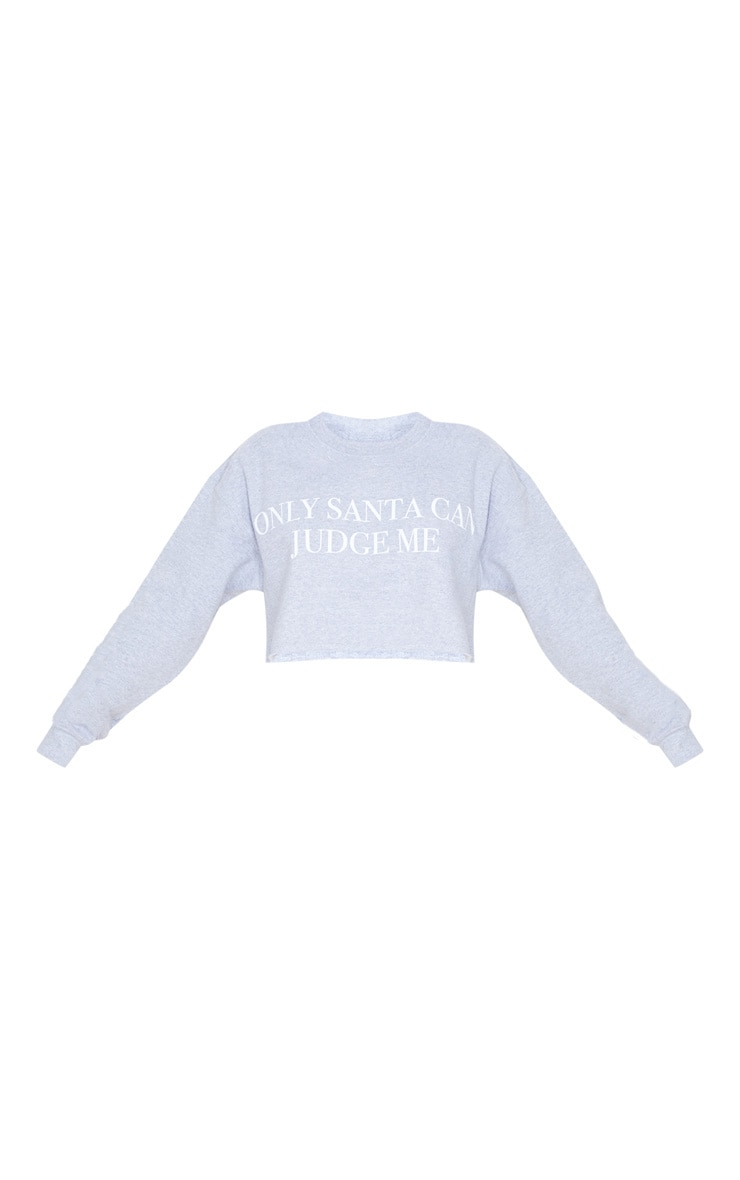 Grey Only Santa Can Judge Me Cropped Sweatshirt 3