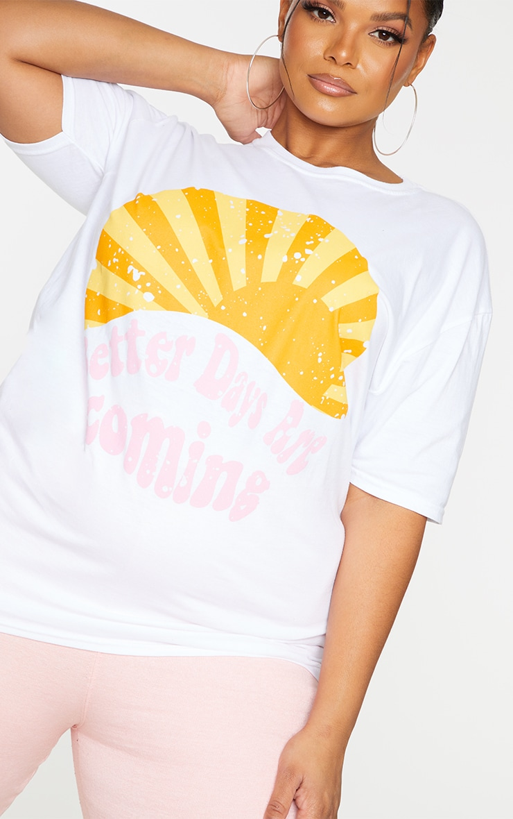 Plus White Better Days Are Coming T Shirt 4