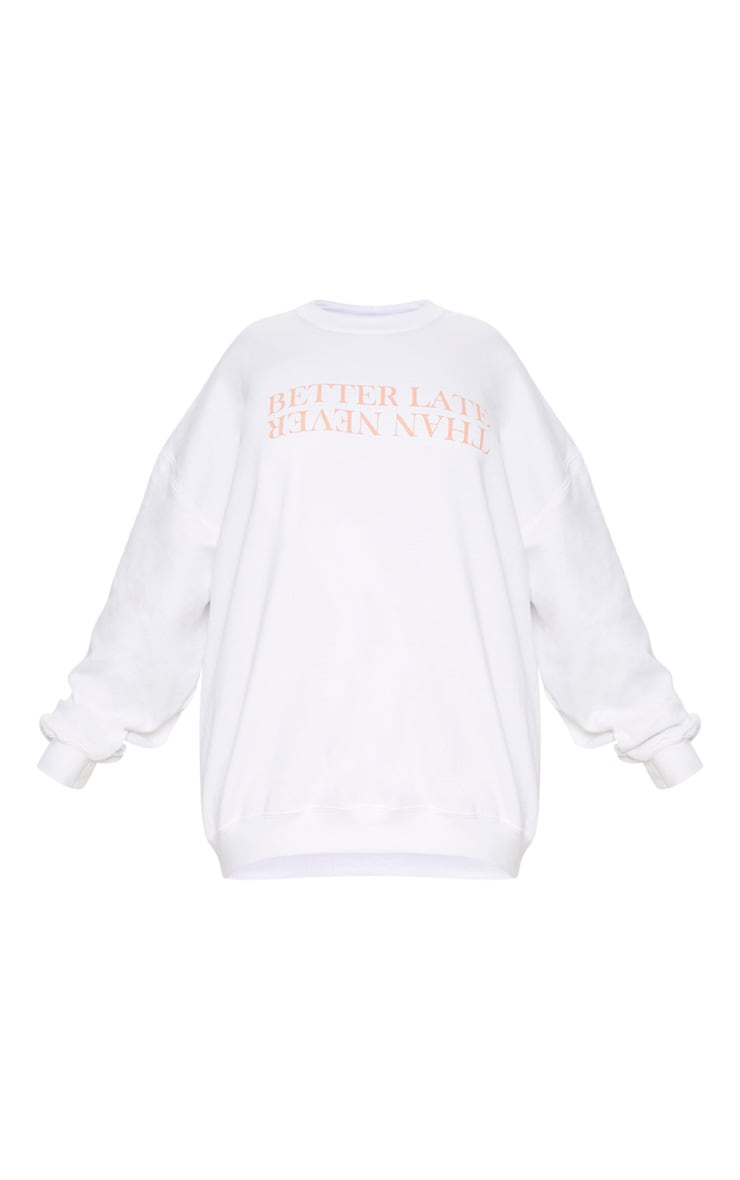 Plus White Better Late Than Never Slogan Oversized Sweater 3