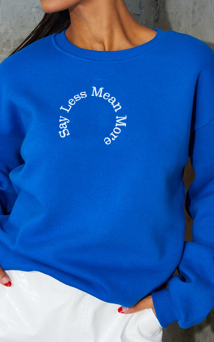 Royal Blue Say Less Mean More Embroidered Sweatshirt 4