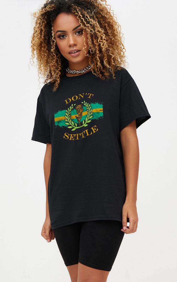 Black Don't Settle Slogan T Shirt 1