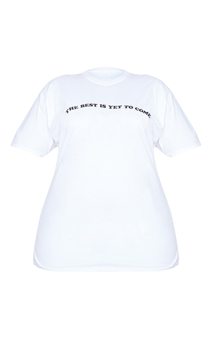 Plus White The Best Is Yet To Come T-Shirt 5