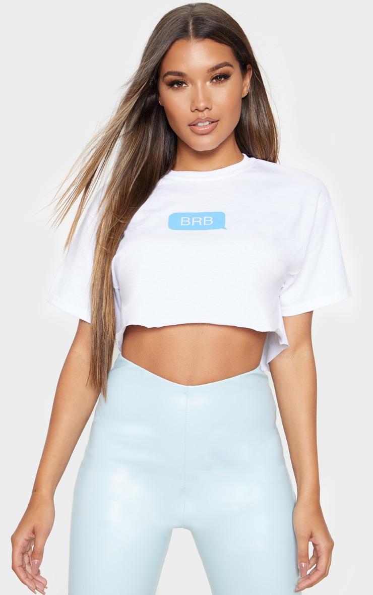 White BRB Slogan Crop T Shirt 1