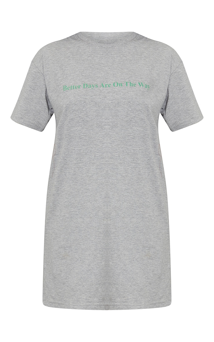 Grey Better Days Are On The Way T Shirt Dress 5