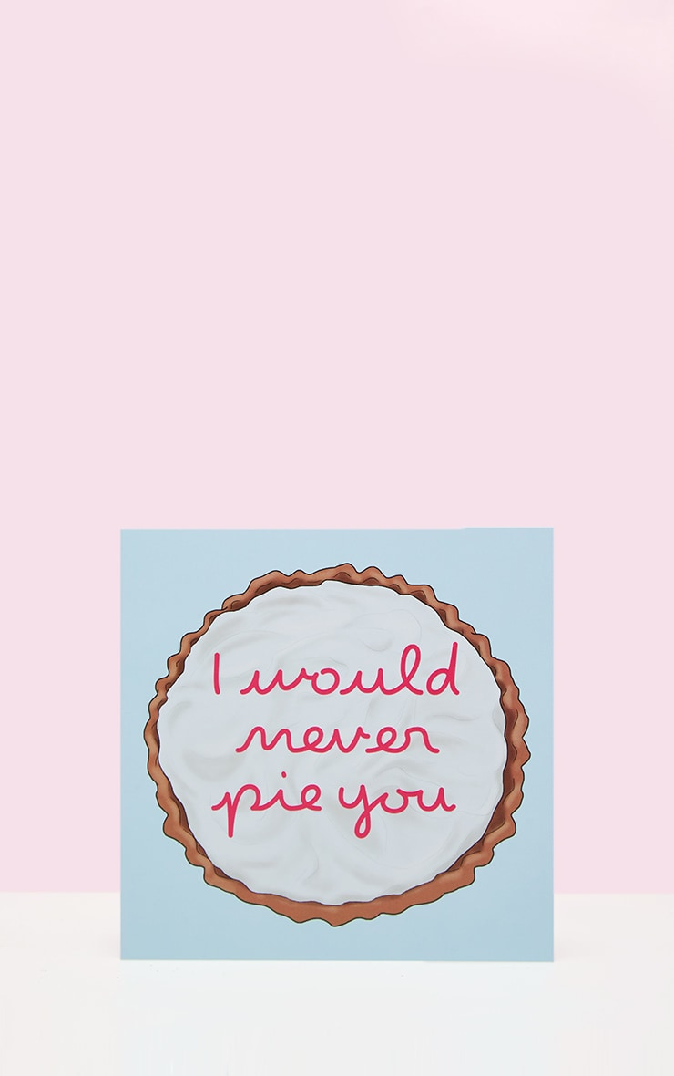 Central 23 - Carte I Would Never Pie You