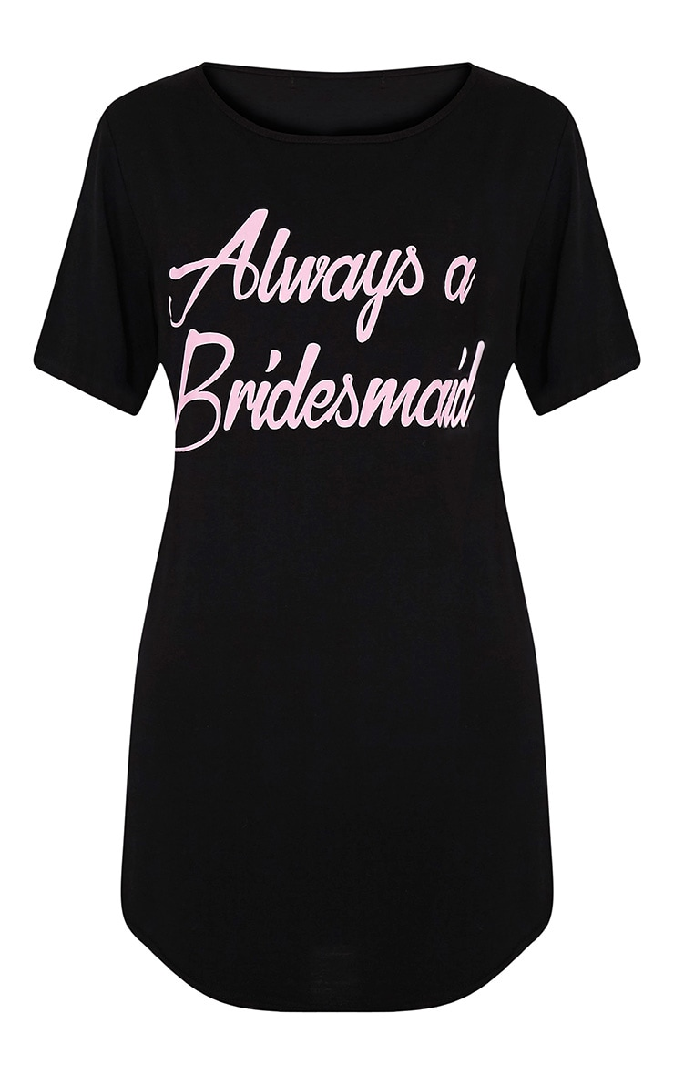 Always A Bridesmaid Black Slogan Oversized Nightie 3