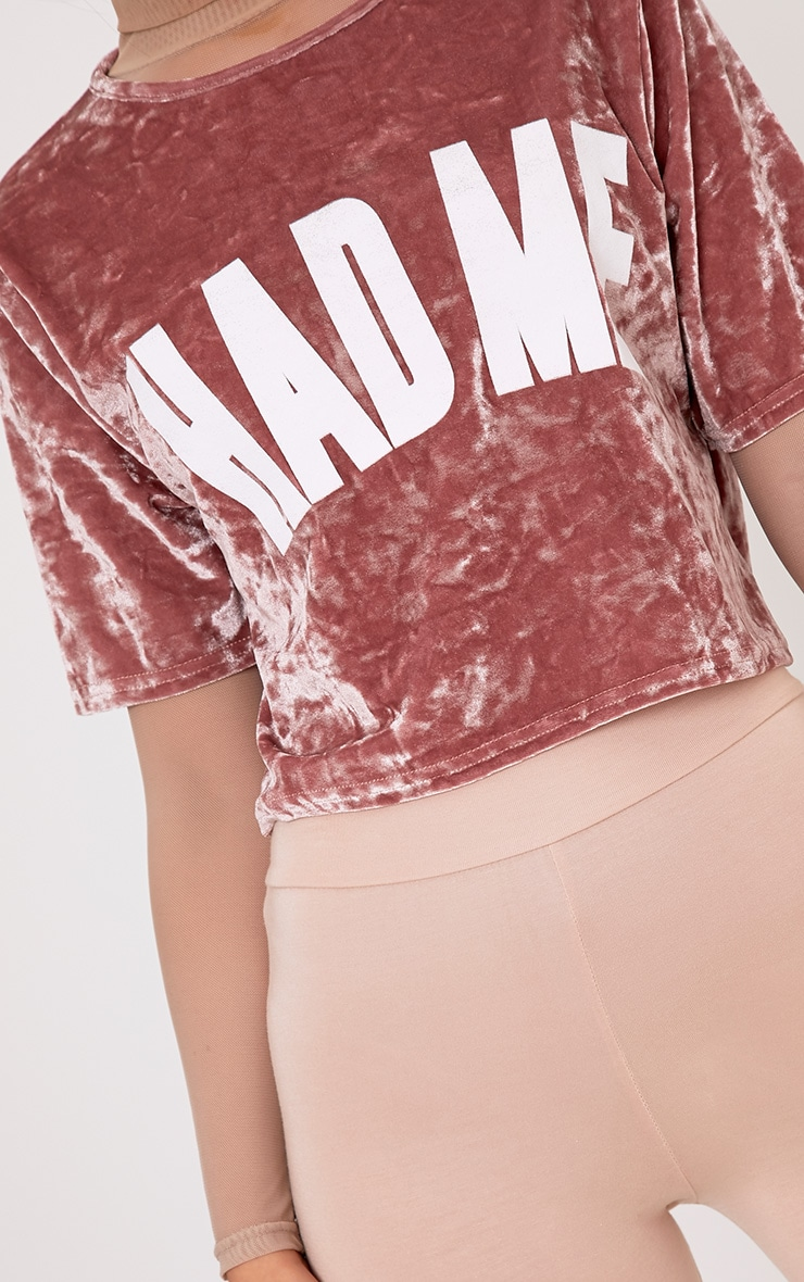 HAD ME Slogan Dusty Pink Crushed Velvet Crop T Shirt  5
