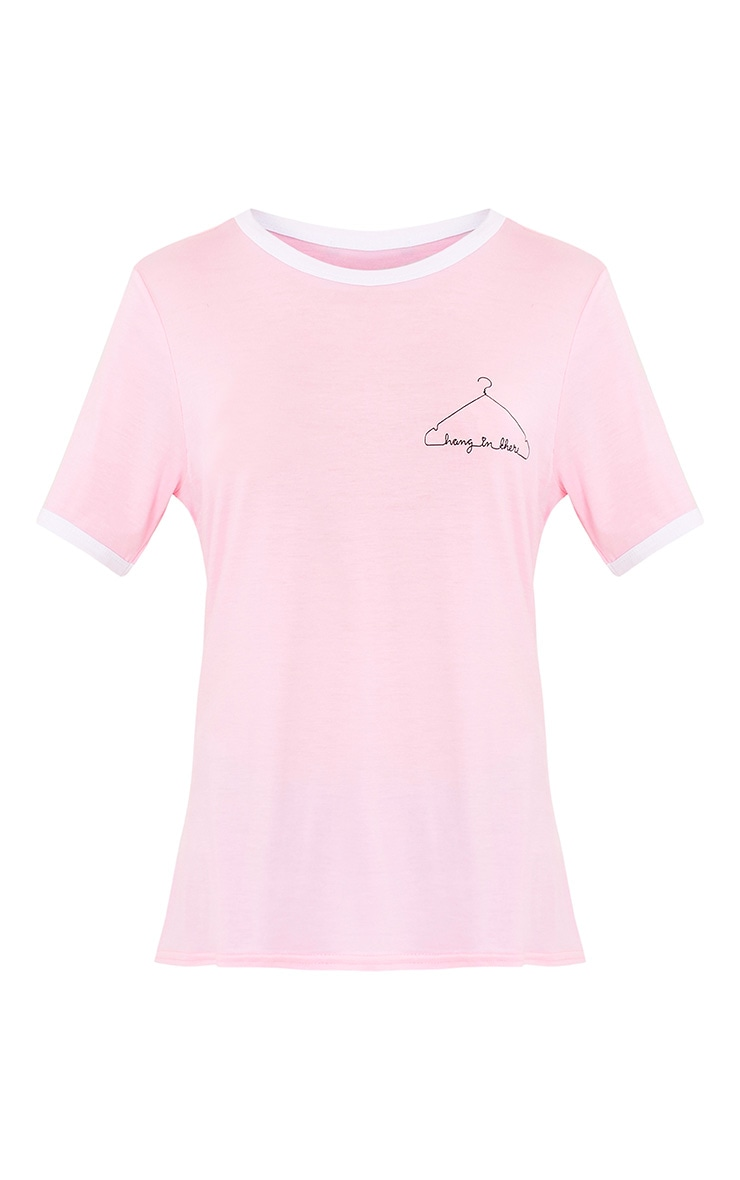 Hang In There Pink Slogan T Shirt 3