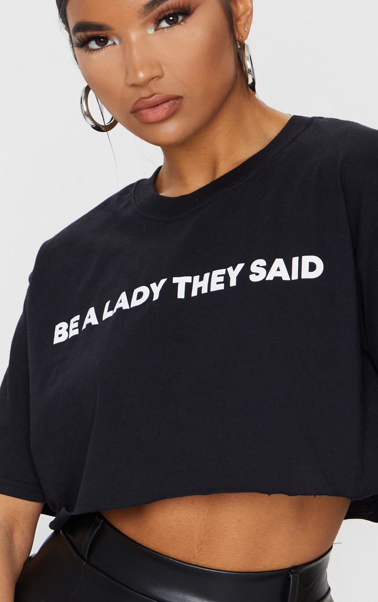 Tee-shirt noir à slogan Be A Lady They Said 4