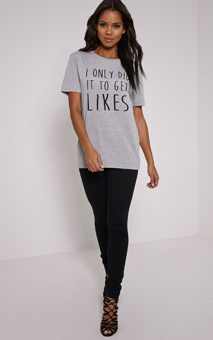 'I Only Did It To Get Likes' Grey T-Shirt 3