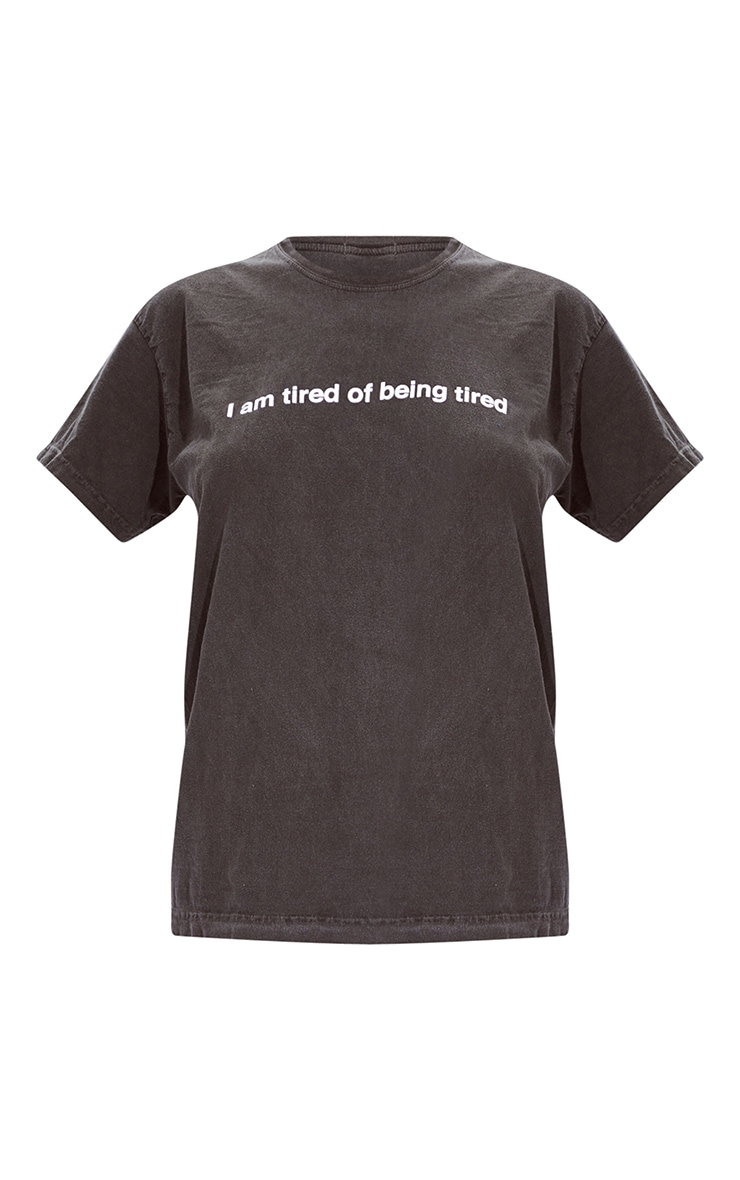 Grey Tired Of Being Tired Printed Washed T Shirt 5